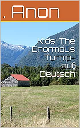Kids The Enormous Turnip- auf Deutsch (German Edition) eBook ...