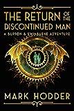 The Return of the Discontinued Man (A Burton & Swinburne Adventure Book 5)