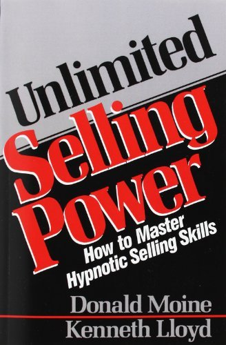 Unlimited Selling Power: How to Master Hypnotic Selling Skills by Donald Moine - Moines Mall Shopping Des