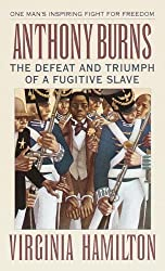 Anthony Burns: The Defeat and Triumph of a Fugitive Slave (McDougal Littell Library)