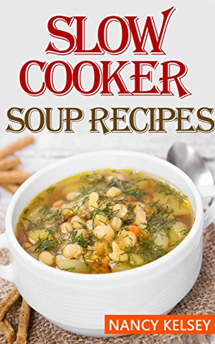 Slow Cooker Soup Recipes 50 Most Delicious Healthy Slow Cooker