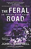The Feral Road: An Omega Days Novel