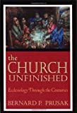 The Church Unfinished, Bernard P. Prusak, 0809142864