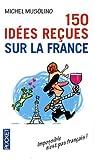 150 idées reçues sur la France par Musolino