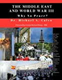 img - for The Middle East And World War III: Why No Peace? book / textbook / text book