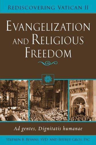 Download Evangelization and Religious Freedom: Ad Gentes, Dignitatis Humanae (Rediscovering Vatican II) PDF