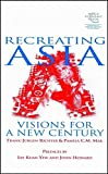 img - for Recreating Asia: Visions for a New Century by Frank-J??rgen Richter (2003-01-14) book / textbook / text book