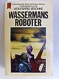 Wassermans Roboter. Internationale Science Fiction Erzählungen.