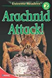 Arachnid Attack!, Level 2 Extreme Reader (Extreme Readers)