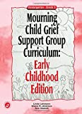Mourning Child Grief Support Group Curriculum, Linda Lehmann and Shane R. Jimerson, 1583910980