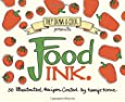 Food Ink: 30 Illustrated Recipes (TDAC Single Artist Series) (Volume 2)