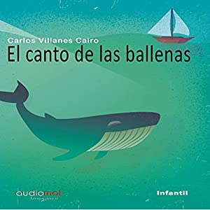 El canto de las ballenas [The Whale Song] Audiobook