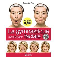 La gymnastique faciale: La méthode pour garder un beau visage au naturel - DVD inclus