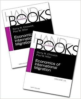 Handbook of the Economics of International Migration, Volume 1A+1B (Handbooks in Economics)