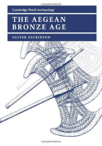 - The Aegean Bronze Age (Cambridge World Archaeology)