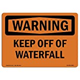 OSHA Warning Sign - Keep Off of Waterfall | Choose from: Aluminum, Rigid Plastic or Vinyl Label Decal | Protect Your Business, Construction Site, Warehouse & Shop Area | Made in The USA