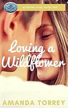 Loving a Wildflower (Starting Over Book 2) by [Torrey, Amanda]