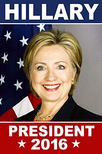 Poster: Hillary Clinton for President 2016 - 12x18 inches