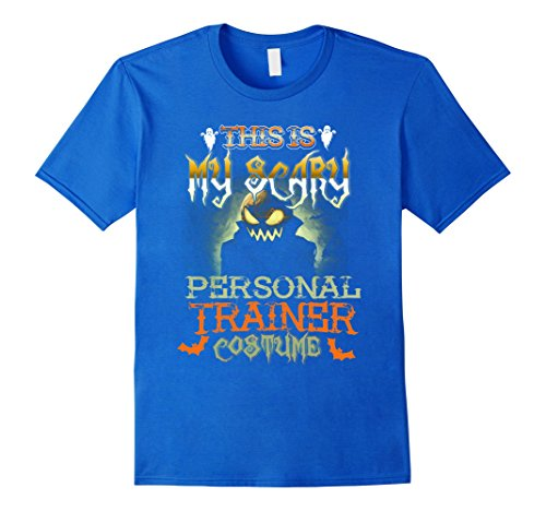Mens This Is My Scary Personal Trainer Costume Halloween Shirt XL Royal Blue
