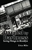 Dazzled by Darkness, Erica Miles, 1463659822