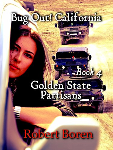 Bug Out! California Book 4: Golden State Partisans by [Boren, Robert]
