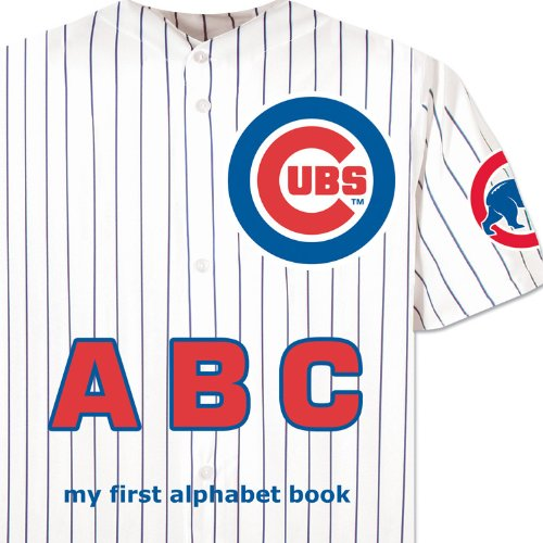 Download Chicago Cubs ABC my first alphabet book (My First Alphabet Books (Michaelson Entertainment)) PDF