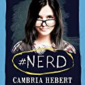 #Nerd: Hashtag, Book 1 Audiobook by Cambria Hebert Narrated by Chandra Skyye, Eric Michael Summerer