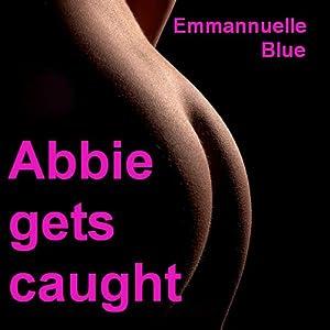 Abbie Gets Caught Audiobook