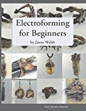 Electroforming for Beginners