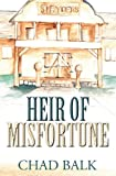 Heir of Misfortune, Chad Balk, 1477492488