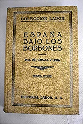 España bajo los Borbones: Amazon.es: ZABALA Y LERA, PÍO: Libros