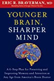 Younger Brain, Sharper Mind: A 6-Step Plan for Preserving and Improving Memory and Attention at Any Age