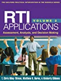 RTI Applications, Volume 2 : Assessment, Analysis, and Decision Making, Riley-Tillman, T. Chris and Burns, Matthew K., 1462509142