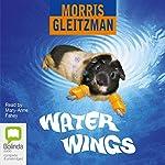 Water Wings   Morris Gleitzman