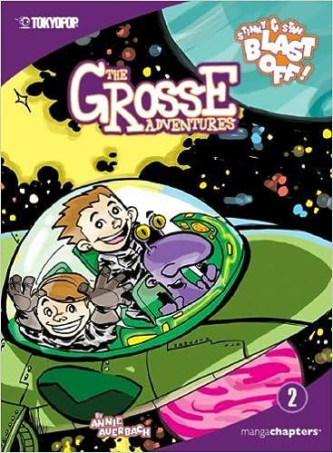 Stinky & Stan Blast Off! (The Grosse Adventures)