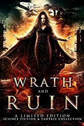 Wrath and Ruin: a Limited Edition Science Fiction and Fantasy Collection