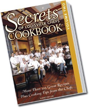Secrets of Louisville Chefs Cookbook, Vol II (Best Of Louisville Magazine)
