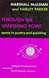 Through the Vanishing Point: Space in Poetry and Painting