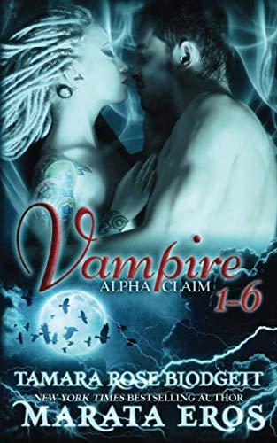 Books : Vampire Alpha Claim 1-6: New Adult Paranormal Romance