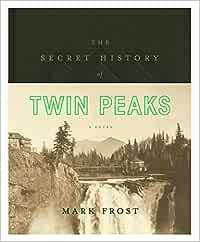 The Secret History Of Twin Peaks (Flatiron Books): Amazon.es: Frost, Mark: Libros en idiomas extranjeros