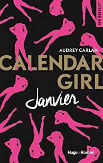Calendar Girl, tome 1 : Janvier  par Audrey Carlan