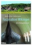 Faszination Wikinger: Ein Reiseführer