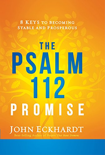 The psalm 112 promise 8 keys to becoming stable and prosperous the psalm 112 promise 8 keys to becoming stable and prosperous by eckhardt fandeluxe Choice Image
