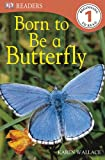 DK Readers Born to Be a Butterfly, Karen Wallace, 0756662818