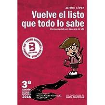 Vuelve el listo que todo lo sabe: (Una curiosidad para cada día del año) (Spanish Edition) Jan 26, 2018