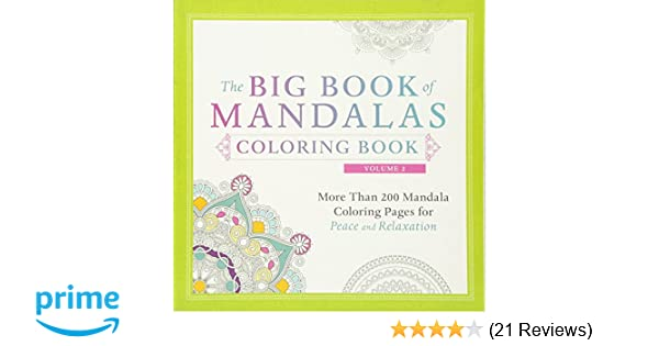 Amazon The Big Book Of Mandalas Coloring Volume 2 More Than 200 Mandala Pages For Peace And Relaxation 0045079586253 Adams Media