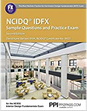 PPI NCIDQ IDFX Sample Questions and Practice Exam, 2nd Edition – Comprehensive Sample Questions and Practice Exam for the NCDIQ Interior Design Fundamentals Exam