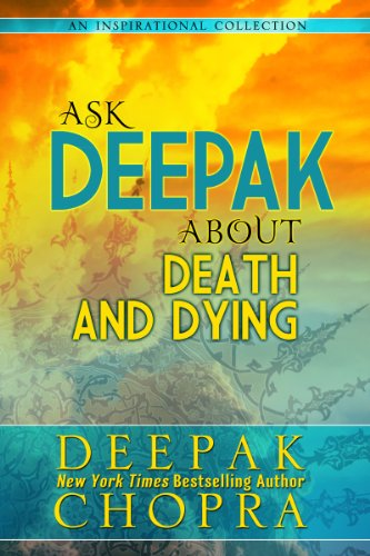 Ask Deepak About Death and Dying Kindle Edition