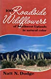 img - for 100 Roadside Wildflowers of Southwest Uplands in Natural Color (Southwestern Monuments Association Popular Series No. 12) book / textbook / text book
