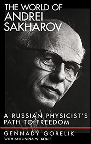 the world of andrei sakharov a russian physicist s path to freedom